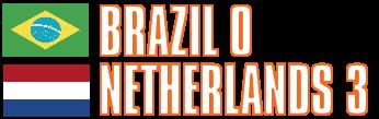 BRAZIL 0-3 NETHERLANDS
