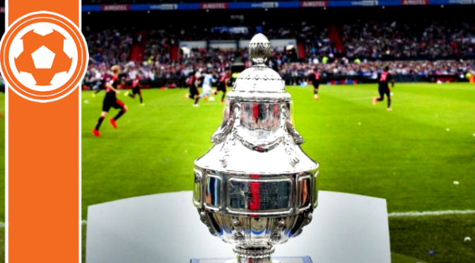 The KNVB Beker – Amsterdam, here we come…